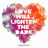Cover Only Seven Left - Love Will Lighten The Dark