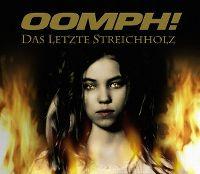Cover Oomph! - Das letzte Streichholz