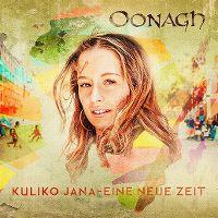 Cover Oonagh - Kuliko Jana - Eine neue Zeit