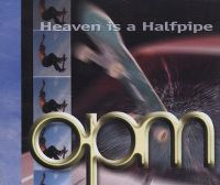 Cover OPM - Heaven Is A Halfpipe