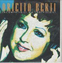 Cover Orietta Berti - Incompatibili ma indivisibili