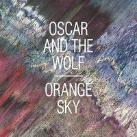 Cover Oscar And The Wolf - Orange Sky