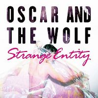 Cover Oscar And The Wolf - Strange Entity