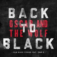Cover Oscar And The Wolf feat. Tsar B - Back To Black (Film Black Version)