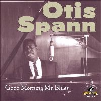 Cover Otis Spann - Good Morning Mr. Blues