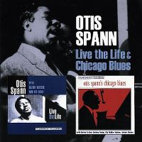 Cover Otis Spann - Live The Life & Chicago Blues