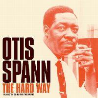 Cover Otis Spann - The Hard Way