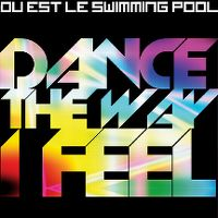 Cover Ou Est Le Swimming Pool - Dance The Way I Feel