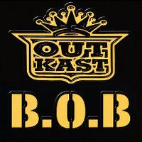 Cover Outkast - B.O.B. (Bombs Over Baghdad)