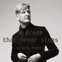Cover Ozark Henry - A Dream That Never Stops