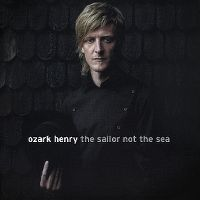Cover Ozark Henry - The Sailor Not The Sea