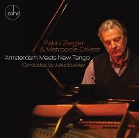 Cover Pablo Ziegler & Metropole Orkest - Amsterdam Meets New Tango