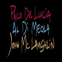 Cover Paco De Lucia / Al Di Meola / John Mc Laughlin - The Guitar Trio