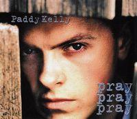 Cover Paddy Kelly - Pray, Pray, Pray