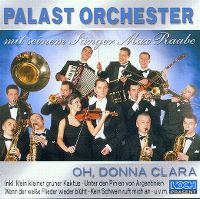 Cover Palast Orchester mit seinem Sänger Max Raabe - Oh, Donna Clara