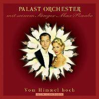 Cover Palast Orchester mit seinem Sänger Max Raabe - Vom Himmel hoch