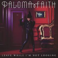 Cover Paloma Faith - Leave While I'm Not Looking