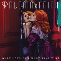 Cover Paloma Faith - Only Love Can Hurt Like This