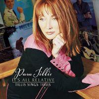 Cover Pam Tillis - It's All Relative - Tillis Sings Tillis