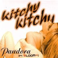 Cover Pandora feat. Bloom 06 - Kitchy Kitchy