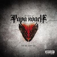 Cover Papa Roach - The Best Of Papa Roach - To Be Loved