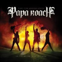 Cover Papa Roach - Time For Annihilation - On The Record & On The Road