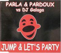 Cover Parla & Pardoux vs. DJ Galaga - Jump & Let's Party