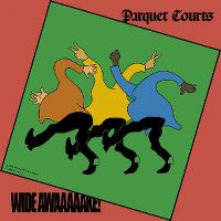 Cover Parquet Courts - Wide Awake!