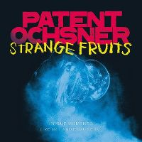 Cover Patent Ochsner - Strange Fruits - Unique Moments - Live im Landesmuseum