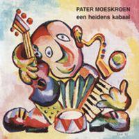 Cover Pater Moeskroen - Een heidens kabaal