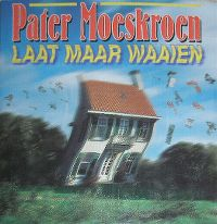 Cover Pater Moeskroen - Laat maar waaien
