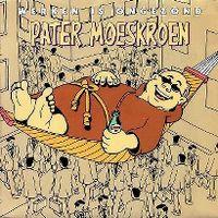 Cover Pater Moeskroen - Werken is ongezond
