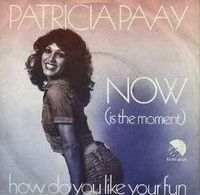 Cover Patricia Paay - Now (Is The Moment)