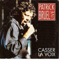 Cover Patrick Bruel - Casser la voix (Live)