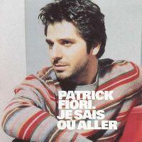 Cover Patrick Fiori - Je sais où aller