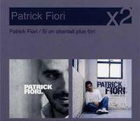 Cover Patrick Fiori - Patrick Fiori / Si on chantait plus fort