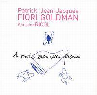 Cover Patrick Fiori / Jean-Jacques Goldman & Christine Ricol - 4 mots sur un piano