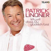 Cover Patrick Lindner - Ich will, dass du glücklich bist
