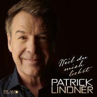 Cover Patrick Lindner - Weil du mich liebst