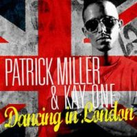 Cover Patrick Miller & Kay One - Dancing In London