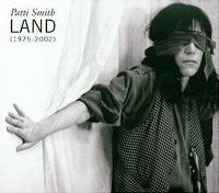 Cover Patti Smith - Land (1975-2002)