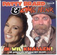 Cover Patty Brard & Ome Henk - Ik wil knallen!
