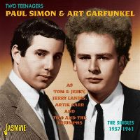 Cover Paul Simon & Art Garfunkel - Two Teenagers - The Singles 1957-1961