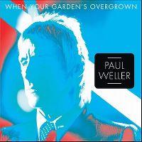 Cover Paul Weller - When Your Garden's Overgrown