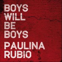 Cover Paulina Rubio - Boys Will Be Boys