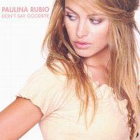 Cover Paulina Rubio - Don't Say Goodbye