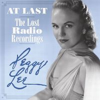 Cover Peggy Lee - At Last - The Lost Radio Recordings