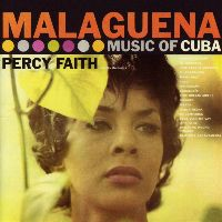 Cover Percy Faith And His Orchestra - Malaguena - Music Of Cuba