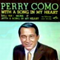 Cover Perry Como - With A Song In My Heart