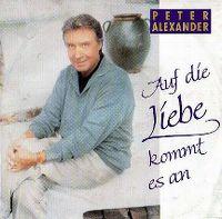 Cover Peter Alexander - Auf die Liebe kommt es an